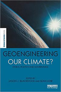 Geoengineering our Climate?: Ethics, Politics and Governance